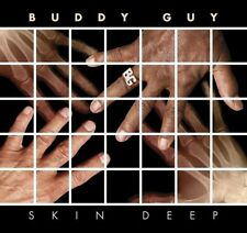 Skin Deep - Buddy Guy (2008, CD NUOVO)