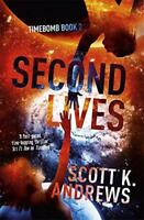 Second Lives: The TimeBomb Trilogy: Book 2 by Andrews, Scott K.   Paperback Book