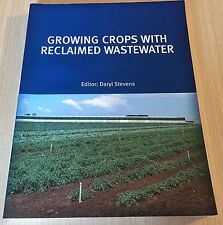 Daryl Stevens - GROWING CROPS WITH RECLAIMED WASTEWATER - CSIRO - SC Book - VGC
