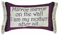 "DECORATIVE PILLOWS - ""I AM MY MOTHER AFTER ALL"" THROW PILLOW"