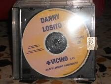 DANNY LOSITO - + VICINO cd singolo slim case -