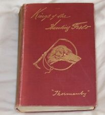 KINGS of the HUNTING FIELD-Thormanby 1899 1st ed. Fox Hunting memoirs