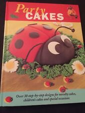 Party Cakes : Over 30 Step-by-Step Designs for Novelty Cakes, Children's...