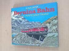 Klaus Fader - Bernina Bahn von St.Moritz nach Tirano