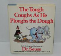 The Tough Coughs As He Ploughs the Dough : Hardcover by Dr. Seuss