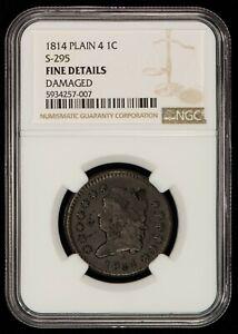 1814 Plain 4 1c Classic Head Large Cent - S-295 - NGC Fine Details - SKU-Z1291