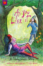 As You Like It: Shakespeare Stories for Children, Matthews, Andrew, Excellent Bo
