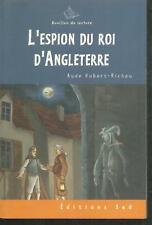 L'espion du roi d'Angleterre.Aude HUBERT-RICHOU. poche LJ3