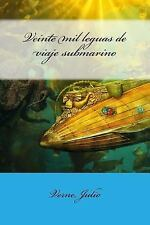 Veinte Mil Leguas de Viaje Submarino by Verne Julio (2017, Paperback)