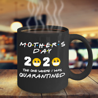 MOTHERS Day Quarantine Mug 2020 Mothers Day Gift FRIENDS Parody Funny  Mom Gift