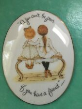 "New ListingVintage Holly Hobbie Porcelain Plaque ""You Can't Be Poor If You Have A Friend�"