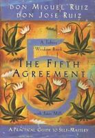 The Fifth Agreement: A Practical Guide to Self-Mastery: By Ruiz, don Miguel, ...