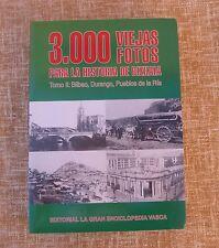 3000 viejas fotos para la historia de Bizkaia/ Tomo II