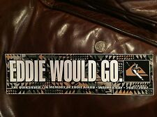 VINTAGE Eddie Would Go Quiksilver Waimea Surf Aikau 2001 2002 Bumper Sticker