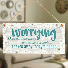 worrying take away tomorrow's troubles… Motivational Saying Uplifting Quote Sign