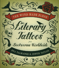 ARTBOOK THE WORD MADE FLESH LITERARY TATTOOS From Bookworms Worldwide englisch