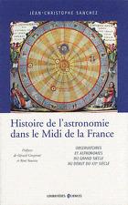 Histoire De L'astronomie Dans Le Midi De La France - Jean-christophe Sanchez