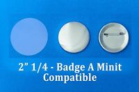 "2 1/4"" Badge A Minit Size Button Parts - Mylar Shell & Back Pin 2.25 inch 77 mm"
