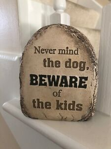 Never Mind the dog, BEWARE of the Kids Faux Rock Sign by Ganz~FUN~EUC!