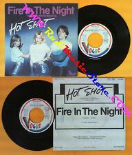 LP 45 7'' HOT SHOT Fire in the night 1981 france VOGUE 101456 no cd mc dvd