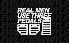 Real Men Use Three Pedals V1 Sticker Decal Drift Stance JDM Illest Hoonigan
