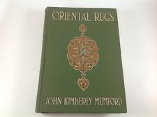 1915 ORIENTAL RUGS John Kimberly Mumford ANTIQUE Illustrated RARE CLASSIC.