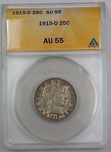 1915-D Barber Silver Quarter, ANACS AU-55, Better Coin