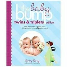 The Baby Bump Twins and Triplets Edition-100s of secrets for those long 9 months