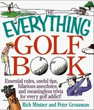 The Everything Golf Book:Essential Rules,Useful Tips,Hilarious Ancedotes,Fun Tri