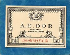 COGNAC VIEILLE LITHOGRAPHIE COGNAC A.E. DOR  EAU DE VIE VIEILLE   §05/08§