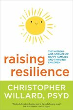 Raising Resilience by Christopher Willard PsyD (Paperback)