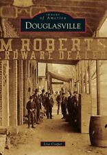 Images of America: Douglasville by Lisa Cooper (2014, Paperback)