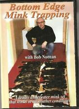 "Bottom Edge Mink Trapping With Bob Noonan (Dvd) ""One of the Best Mink Dvds Out"""