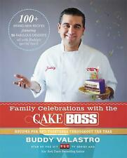 Family Celebrations with the Cake Boss : Recipes for Get-Togethers Throughout...