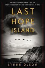 Last Hope Island: Britain, Occupied Europe, and the Brotherhood That Helped Tur
