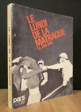 LE LUNDI DE LA MATRAQUE, 24 JUIN 1968. AUX ÉDITIONS PARTI PRIS.