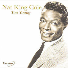 Too Young by Nat King Cole (CD, Jun-2005, Pazzazz)