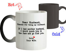 Dear Husband Thanks for being my Husband-Funny Gifts for Him-Color Changing Mug