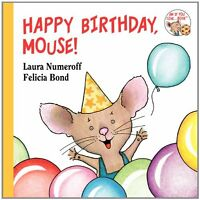 Happy Birthday, Mouse! (If You Give...) by Laura Numeroff