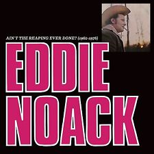Eddie Noack - Ain't The Reaping Ever Done? (1962-1976) CD SEALED NEW IMPORT