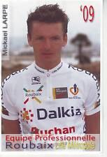 CYCLISME carte  cycliste MICKAEL LARPE  équipe ROUBAIX LILLE METROPOLE 2009