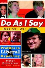 Do as I Say (Not as I Do) : Profiles in Liberal Hypocrisy by Peter Schweizer (20