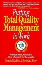 Putting Total Quality Management to Work: What TQM Means, How to Use It and How