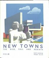 New Towns : The Rise, Fall and Rebirth, Hardcover by Lock, Katy; Ellis, Hugh,...