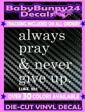 always pray and never give up God luke Religion Car Laptop Decal Vinyl Sticker