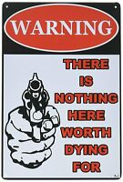Warning-There Is Nothing Here Worth Dying For Tin Sign 8 X 12 Inch