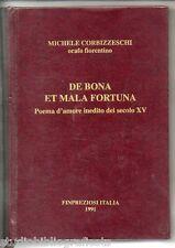 Corbizzeschi M.; DE BONA ET MALA FORTUNA poema d'amore inedito del secolo XV