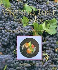 The Vintner's Table Cookbook: Recipes from a Winery Chef