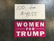 TRUMP STICKER WOMEN FOR TRUMP WINDOW BUMPER Made In USA 100 Lot Top Quality !!
