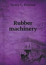 Rubber machinery by Pearson, C.  New 9785519464352 Fast Free Shipping,,
